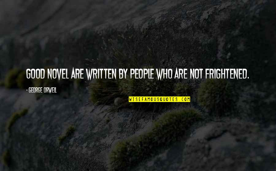 Studying Your Enemy Quotes By George Orwell: Good novel are written by people who are