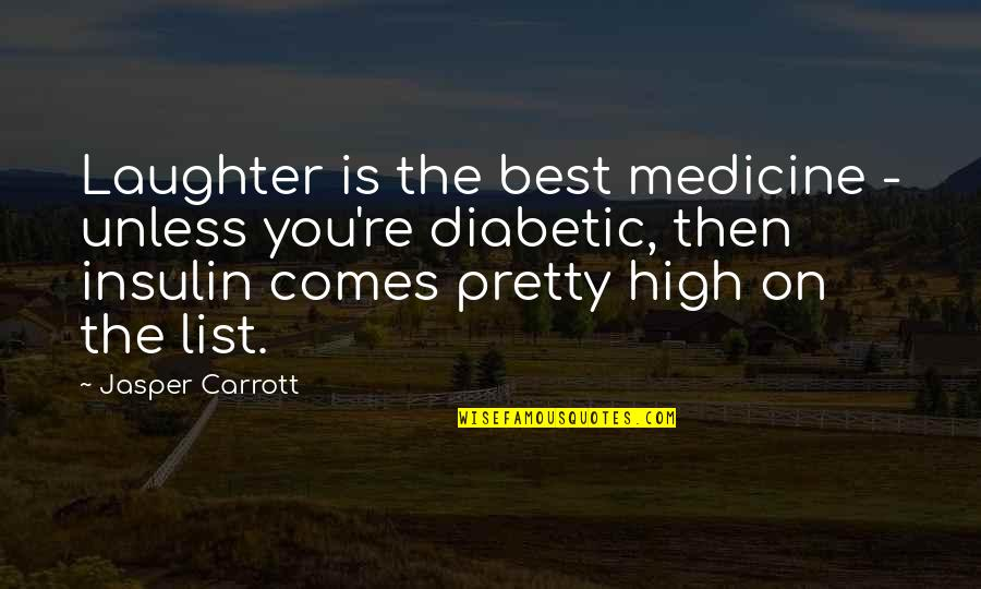 Stupid But Sweet Quotes By Jasper Carrott: Laughter is the best medicine - unless you're