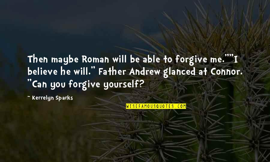 Stupid Referee Quotes By Kerrelyn Sparks: Then maybe Roman will be able to forgive