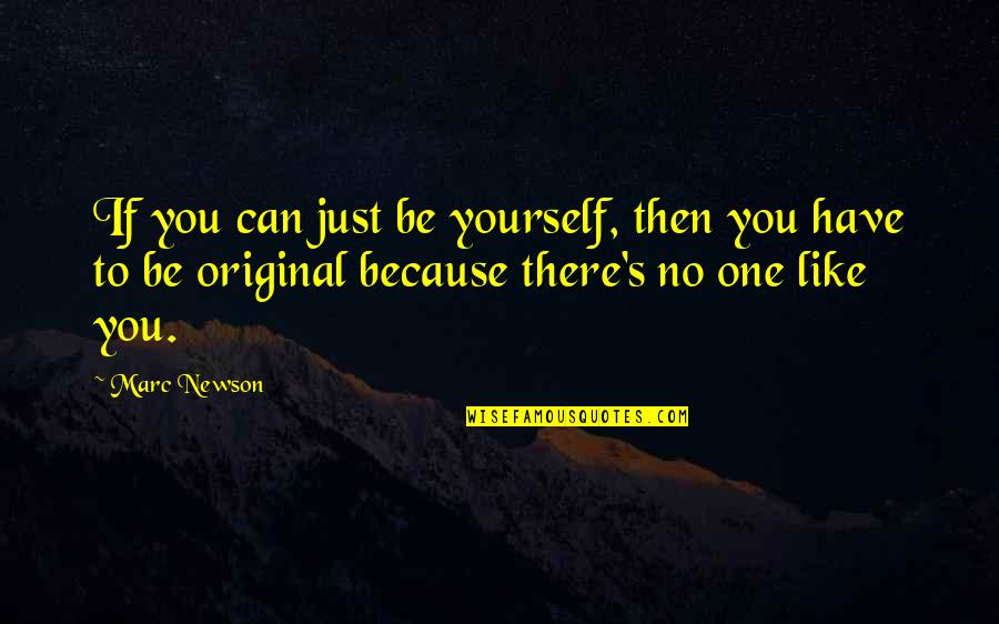 Stupid Thought Of The Day Quotes By Marc Newson: If you can just be yourself, then you