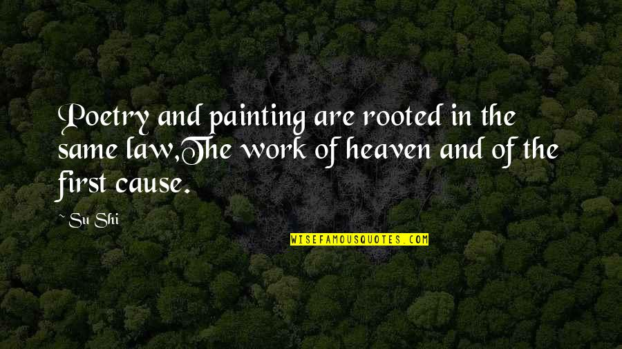 Su-zakana Quotes By Su Shi: Poetry and painting are rooted in the same