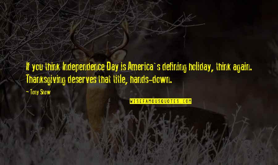 Su-zakana Quotes By Tony Snow: If you think Independence Day is America's defining