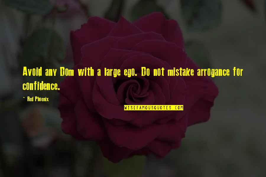 Sub Dom Quotes By Red Phoenix: Avoid any Dom with a large ego. Do