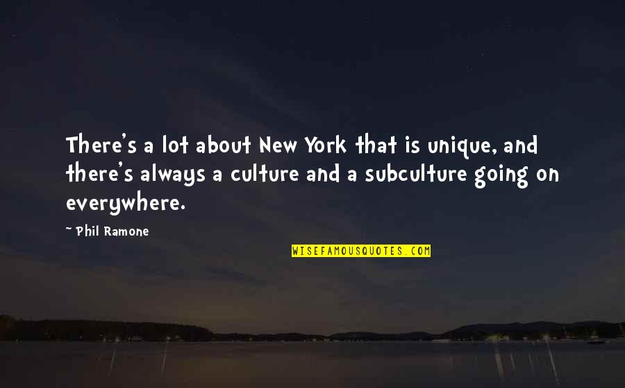 Subculture Quotes By Phil Ramone: There's a lot about New York that is