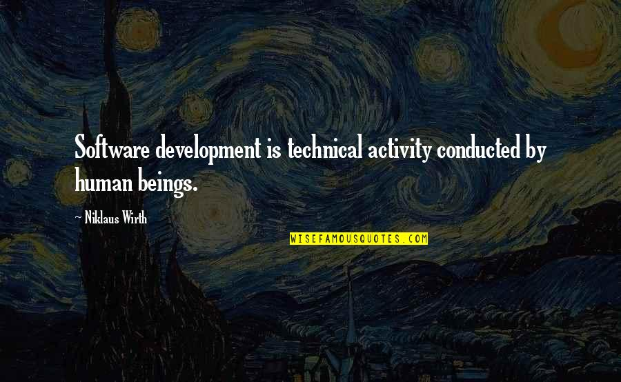 Sublime Text 2 Double Quotes By Niklaus Wirth: Software development is technical activity conducted by human