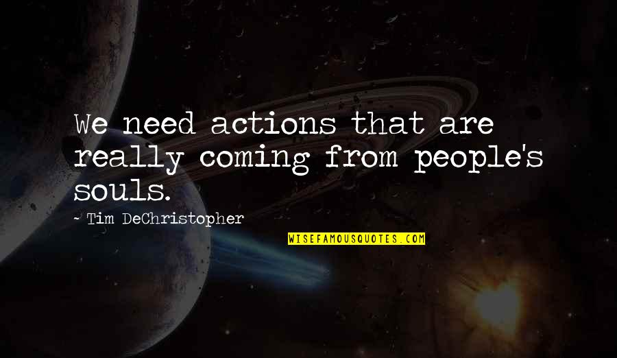 Submariner Girlfriend Quotes By Tim DeChristopher: We need actions that are really coming from