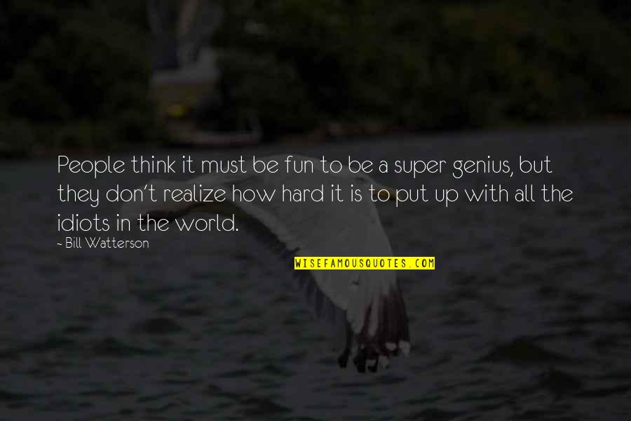 Submissive Picture Quotes By Bill Watterson: People think it must be fun to be