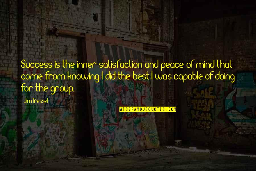 Subprocess Quotes By Jim Tressel: Success is the inner satisfaction and peace of