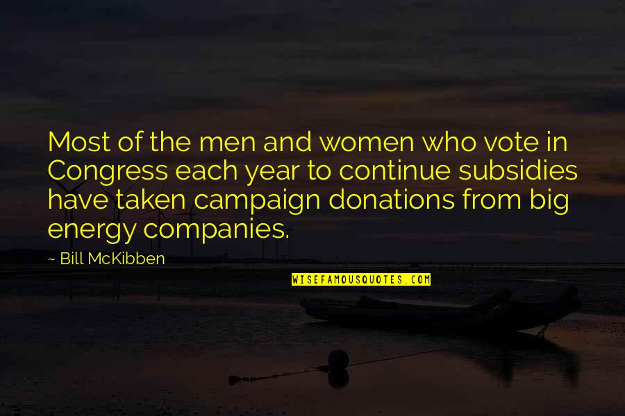 Subsidies Quotes By Bill McKibben: Most of the men and women who vote