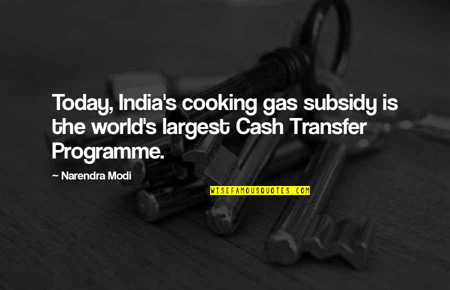 Subsidies Quotes By Narendra Modi: Today, India's cooking gas subsidy is the world's