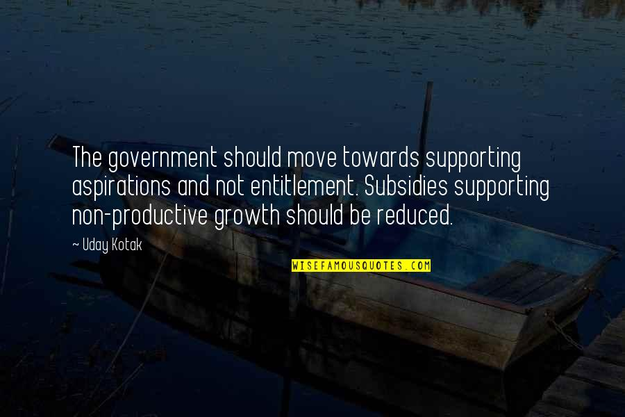 Subsidies Quotes By Uday Kotak: The government should move towards supporting aspirations and