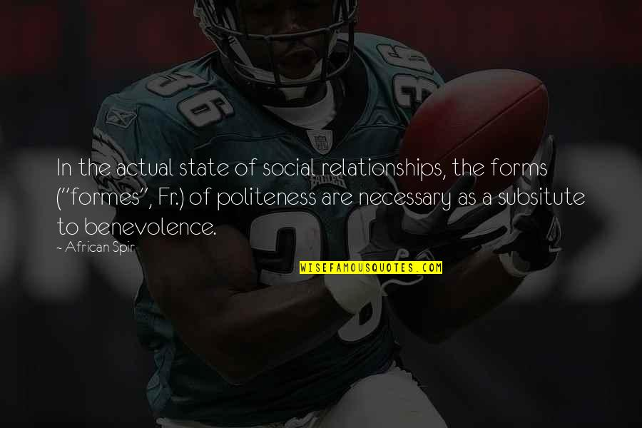 Subsitute Quotes By African Spir: In the actual state of social relationships, the