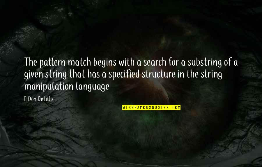Substring Quotes By Don DeLillo: The pattern match begins with a search for