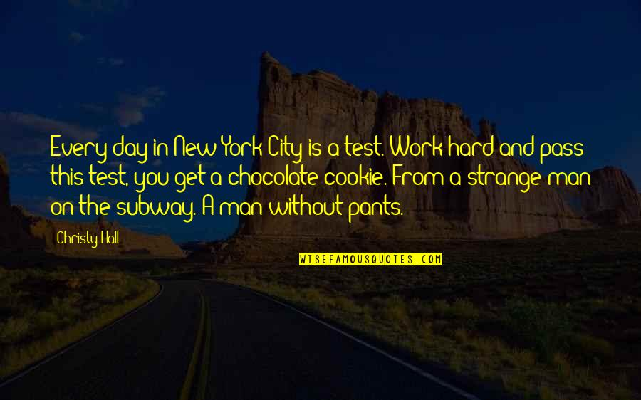 Subway Quotes By Christy Hall: Every day in New York City is a