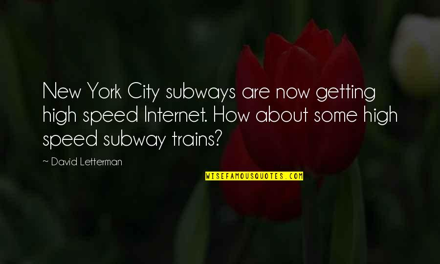 Subway Quotes By David Letterman: New York City subways are now getting high