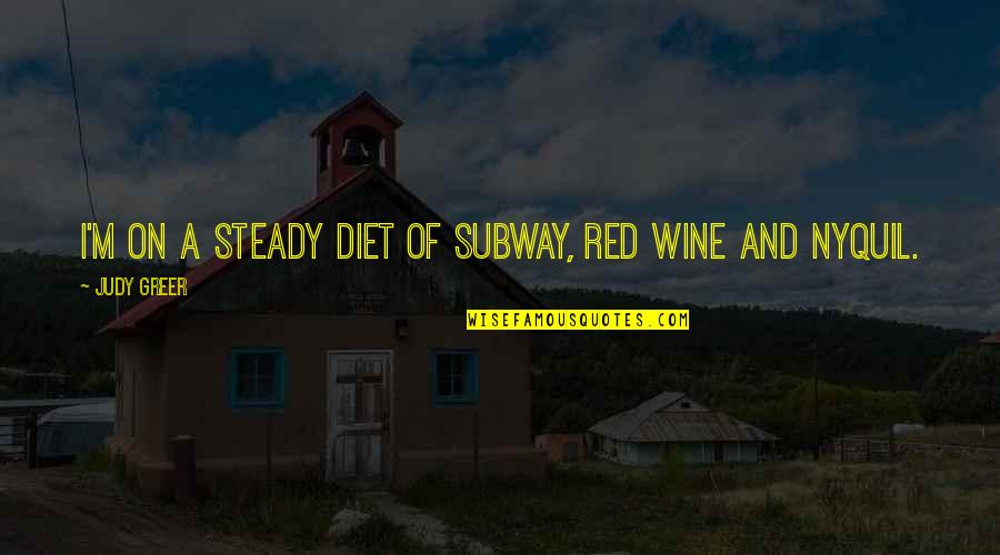 Subway Quotes By Judy Greer: I'm on a steady diet of Subway, red