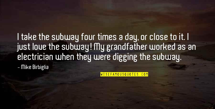 Subway Quotes By Mike Birbiglia: I take the subway four times a day,