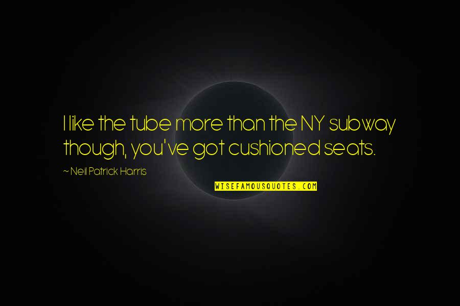 Subway Quotes By Neil Patrick Harris: I like the tube more than the NY