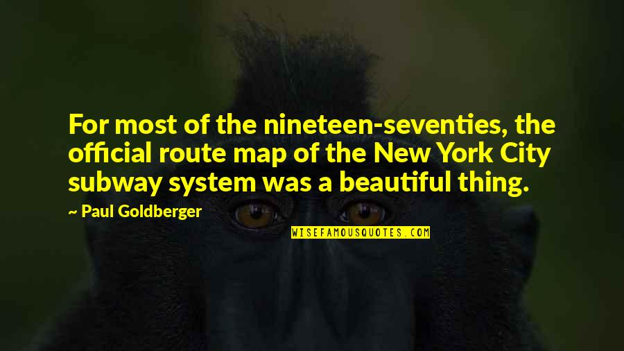 Subway Quotes By Paul Goldberger: For most of the nineteen-seventies, the official route