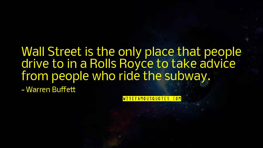 Subway Quotes By Warren Buffett: Wall Street is the only place that people
