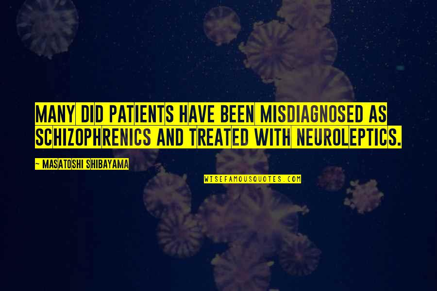 Succeeding Goals Quotes By Masatoshi Shibayama: Many DID patients have been misdiagnosed as schizophrenics