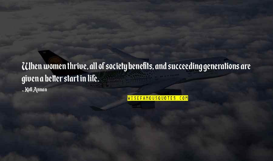 Succeeding Life Quotes By Kofi Annan: When women thrive, all of society benefits, and