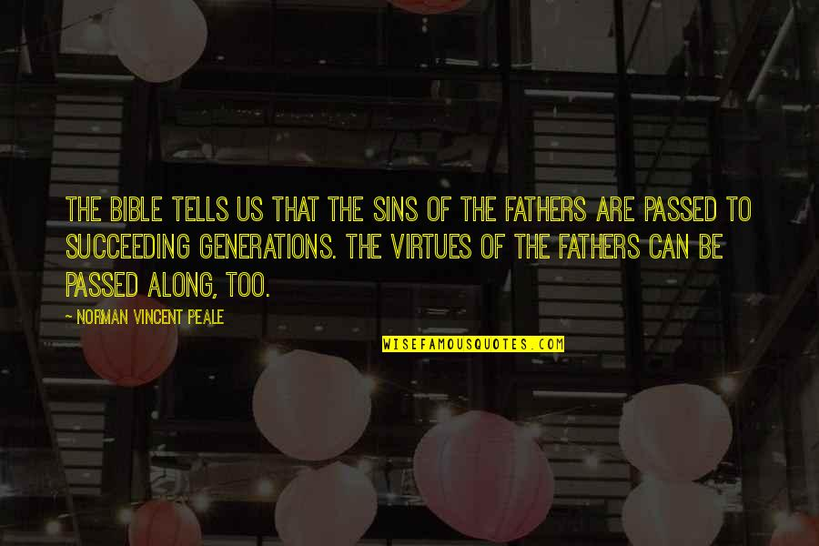Succeeding Quotes By Norman Vincent Peale: The Bible tells us that the sins of