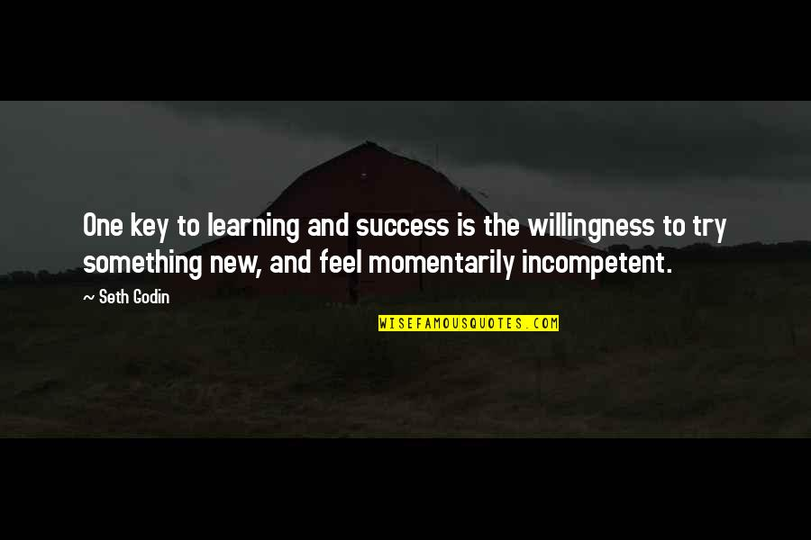 Success And Learning Quotes By Seth Godin: One key to learning and success is the