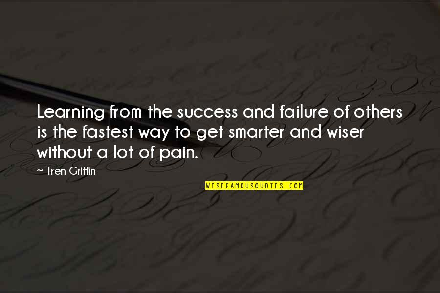 Success And Learning Quotes By Tren Griffin: Learning from the success and failure of others