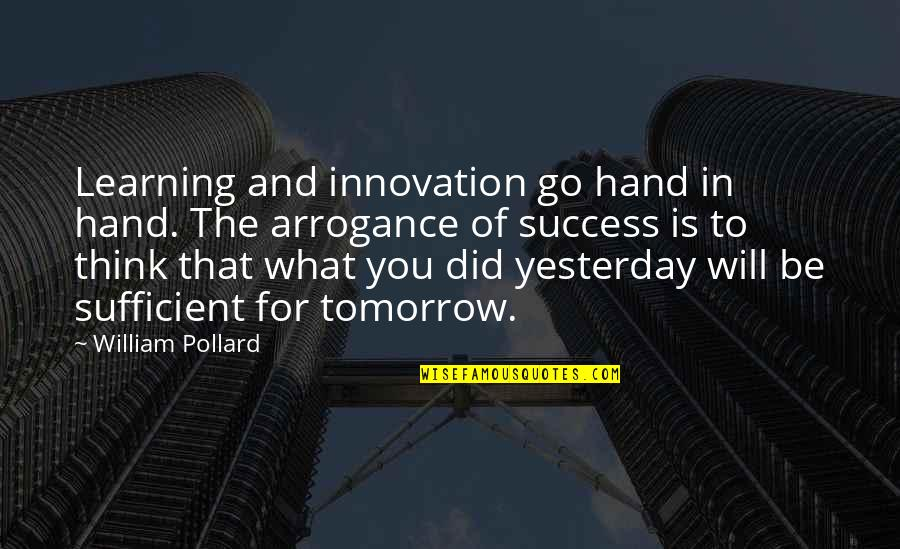 Success And Learning Quotes By William Pollard: Learning and innovation go hand in hand. The