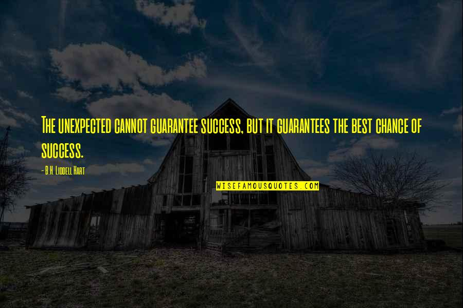 Success Best Quotes By B.H. Liddell Hart: The unexpected cannot guarantee success, but it guarantees