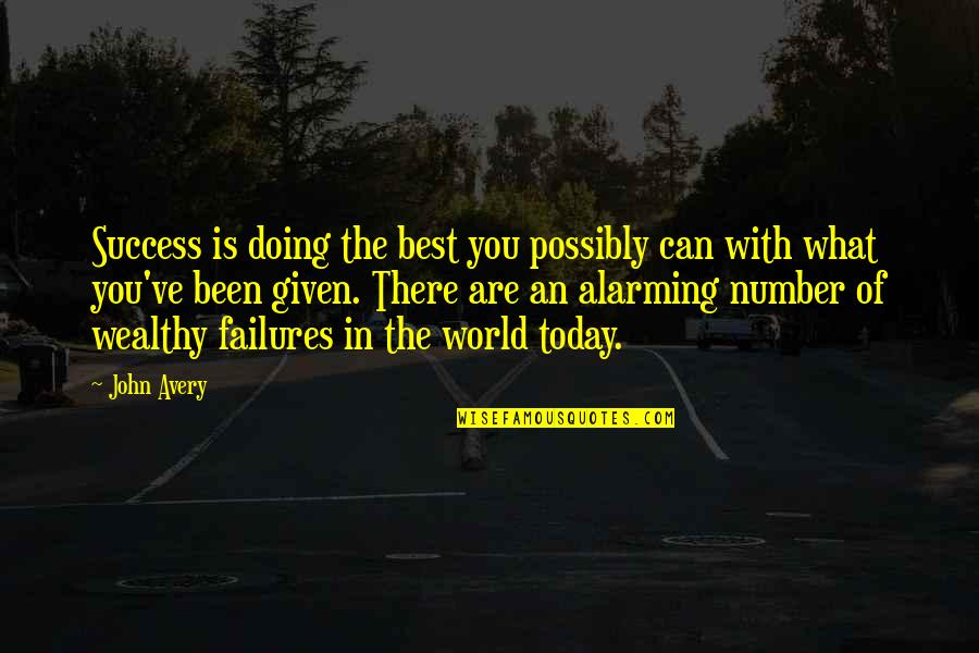 Success Best Quotes By John Avery: Success is doing the best you possibly can