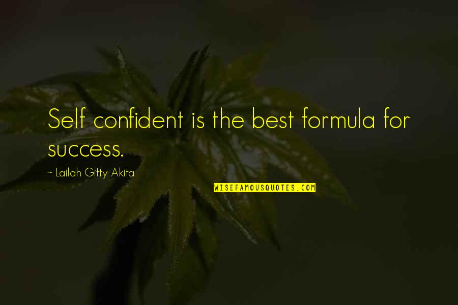 Success Best Quotes By Lailah Gifty Akita: Self confident is the best formula for success.