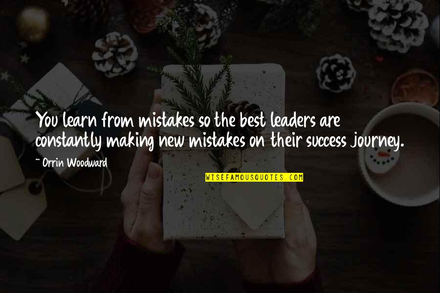 Success Best Quotes By Orrin Woodward: You learn from mistakes so the best leaders