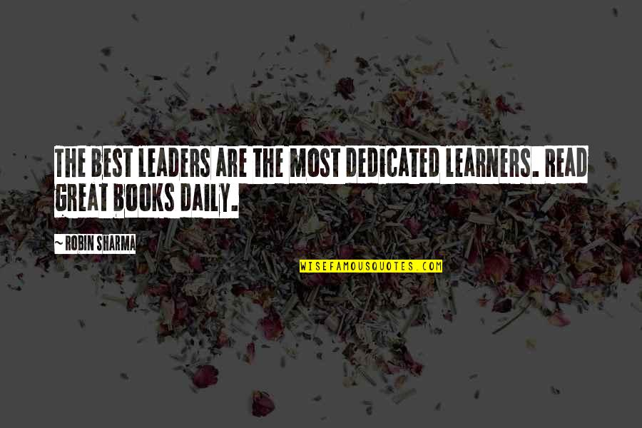 Success Best Quotes By Robin Sharma: The best leaders are the most dedicated learners.