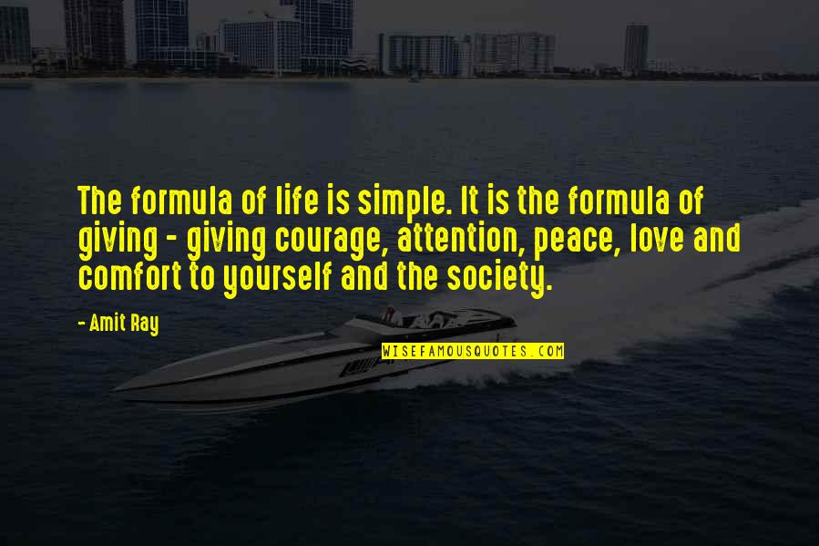 Success Formula Quotes By Amit Ray: The formula of life is simple. It is