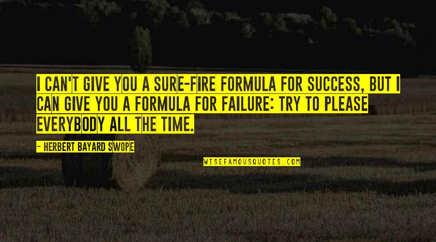 Success Formula Quotes By Herbert Bayard Swope: I can't give you a sure-fire formula for
