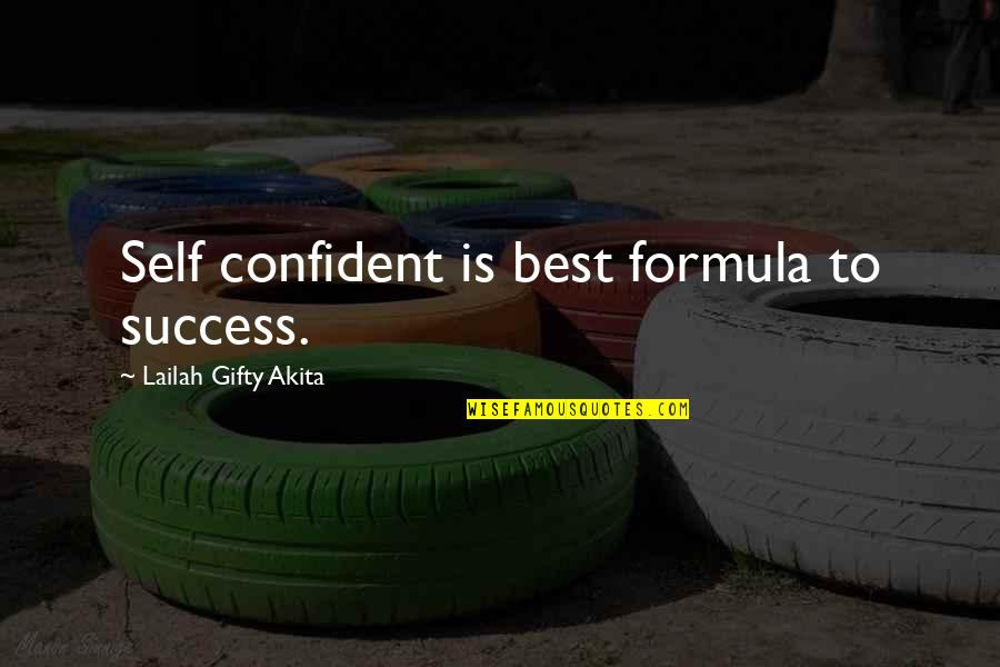 Success Formula Quotes By Lailah Gifty Akita: Self confident is best formula to success.