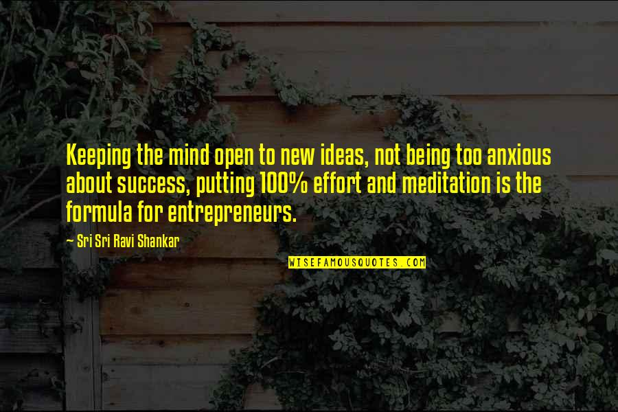 Success Formula Quotes By Sri Sri Ravi Shankar: Keeping the mind open to new ideas, not