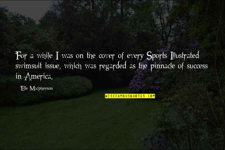 Success In Sports Quotes By Elle Macpherson: For a while I was on the cover
