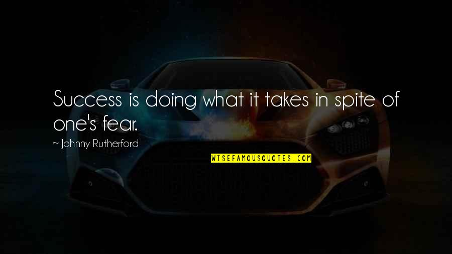 Success In Sports Quotes By Johnny Rutherford: Success is doing what it takes in spite