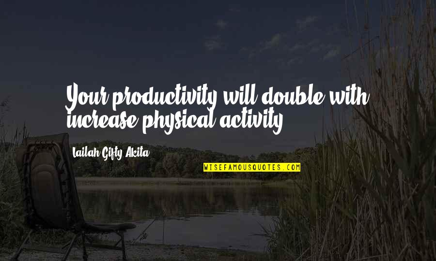 Success In Sports Quotes By Lailah Gifty Akita: Your productivity will double with increase physical activity.
