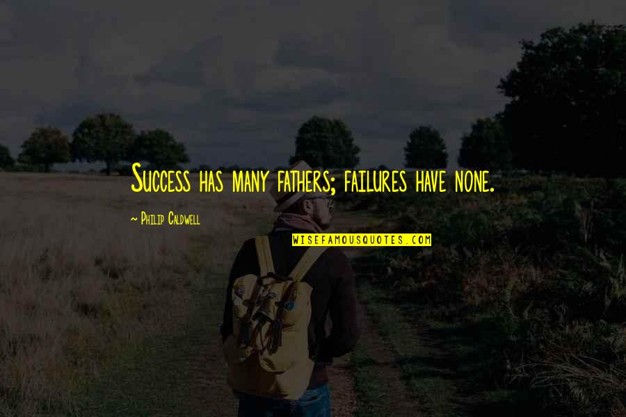 Success In Sports Quotes By Philip Caldwell: Success has many fathers; failures have none.
