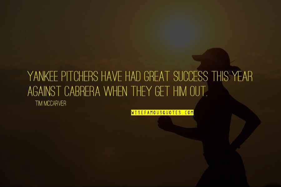 Success In Sports Quotes By Tim McCarver: Yankee pitchers have had great success this year