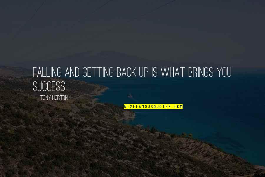 Success In Sports Quotes By Tony Horton: Falling and getting back up is what brings