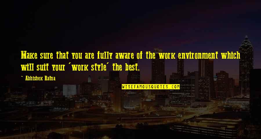 Success In Your Career Quotes By Abhishek Ratna: Make sure that you are fully aware of