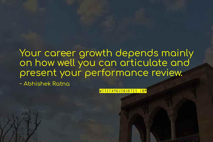 Success In Your Career Quotes By Abhishek Ratna: Your career growth depends mainly on how well
