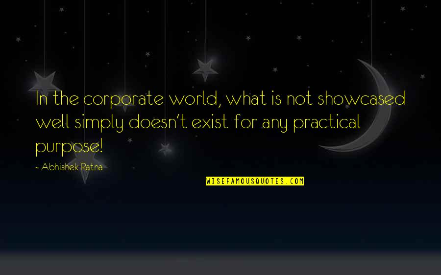 Success In Your Career Quotes By Abhishek Ratna: In the corporate world, what is not showcased