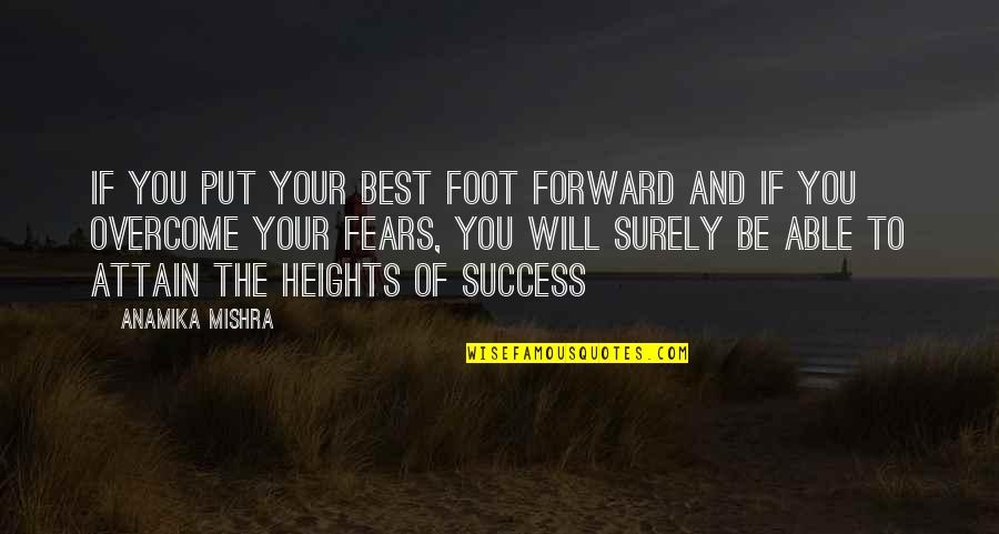 Success In Your Career Quotes By Anamika Mishra: If you put your best foot forward and