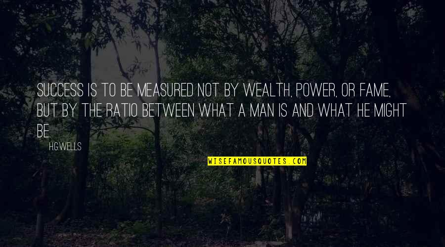 Success Is Not Measured Quotes By H.G.Wells: Success is to be measured not by wealth,